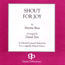 Shout for Joy Choir Arrangement Published by Gentry Publications